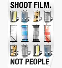SHOOT FILM. NOT PEOPLE. Poster