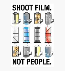 SHOOT FILM. NOT PEOPLE. Photographic Print