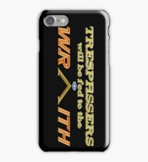 Trespassers Will Be Fed to the Wraith - Dark Backgrounds iPhone Case/Skin