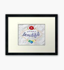 Make It Beautiful — Heathers: the Musical Framed Print