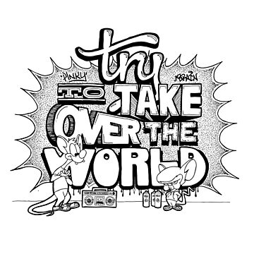 Pinky & Brain Try To take Over The World by OLeary