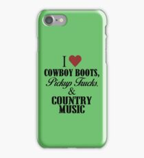 I love Cowboy Boots, Pickup Trucks & Country Music iPhone Case/Skin