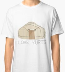 Love Yurts Classic T-Shirt