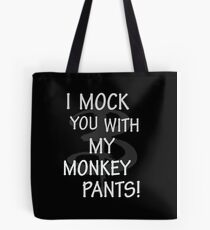 I Mock You…. Tote Bag