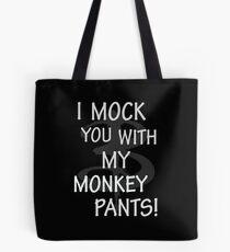 I Mock You…. Tote Bag