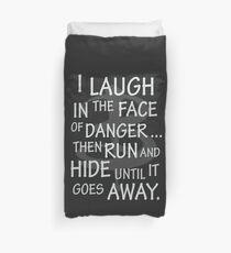 I laugh in the face of danger Duvet Cover
