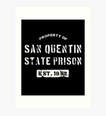 Property of San Quentin State Prison T-Shirt Art Print