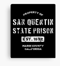 Property of San Quentin State Prison Canvas Print