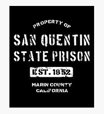 Property of San Quentin State Prison Photographic Print