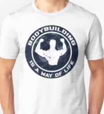 Bodybuilding Is A Way Of Life Unisex T-Shirt