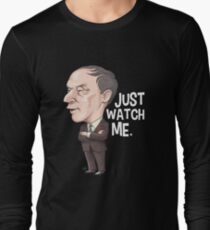Pierre Trudeau, Just Watch Me Long Sleeve T-Shirt