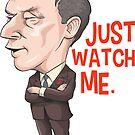 Pierre Trudeau, Just Watch Me by MacKaycartoons