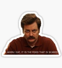 When I Eat, It is the Food that is Scared - Parks and Recreation Sticker