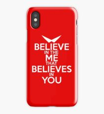 BELIEVE IN THE ME THAT BELIEVES IN YOU iPhone Case