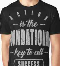 Action is Foundational | Inspirational T-shirt Graphic T-Shirt