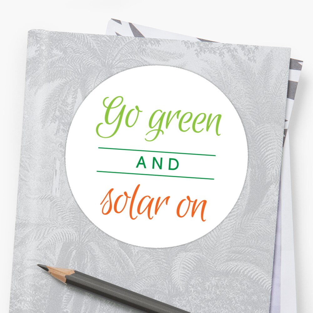Go green and solar on Sticker