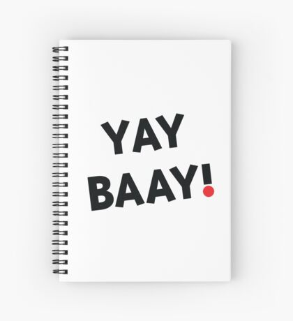 YAY BAAY (Black) Spiral Notebook