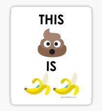 EMOJI This sh!t is bananas Sticker
