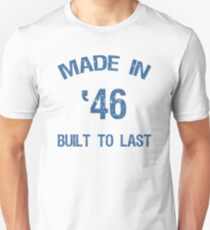 1946 Built To Last Unisex T-Shirt