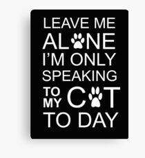 LEAVE MY C-A-T Canvas Print