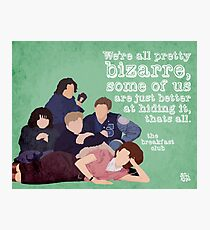Breakfast Club Quote Photographic Print