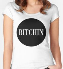 Bitchin' Women's Fitted Scoop T-Shirt