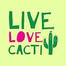 LIVE LOVE CACTI by jazzydevil