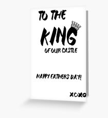 To the King of Our Castle Greeting Card