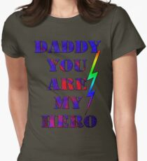 Daddy, you are my hero/  gifts for dad- Art + Products Design  Womens Fitted T-Shirt