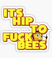 It's Hip To Fuck Bees Sticker