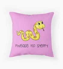 Pwease no steppy Throw Pillow
