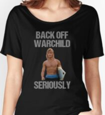 Back Off Warchild Seriously Women's Relaxed Fit T-Shirt