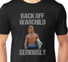 Back Off Warchild Seriously Unisex T-Shirt
