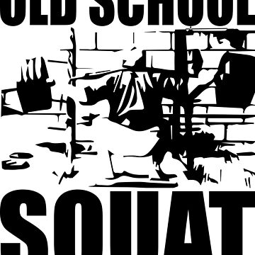 Old School Squat by ilovearnie