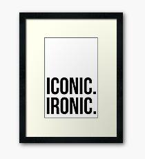 Iconic. Ironic. Framed Print