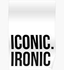 Iconic. Ironic. Poster