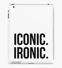 Iconic. Ironic. iPad Case/Skin