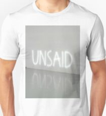Unsaid  T-Shirt