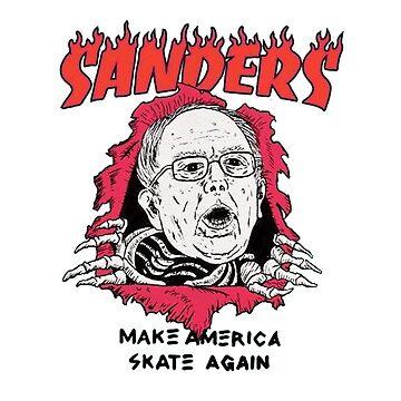 Bernie Sanders - Make America Skate Again by CliqueOne