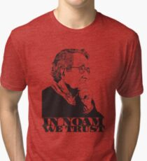 In Noam We Trust - Noam Chomsky Design - Liberal Activist, Author, Professor - Gift for Liberal and Political Science Majors Tri-blend T-Shirt