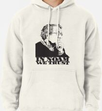In Noam We Trust - Noam Chomsky Design - Liberal Activist, Author, Professor - Gift for Liberal and Political Science Majors Pullover Hoodie