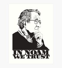 In Noam We Trust - Noam Chomsky Design - Liberal Activist, Author, Professor - Gift for Liberal and Political Science Majors Art Print