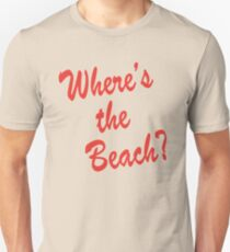 Where's the Beach Unisex T-Shirt