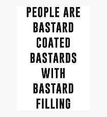 People are bastard coated bastards with bastard filling Photographic Print
