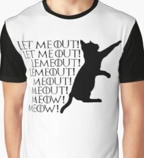 Let me out...Lemeout...Meout...Meow Graphic T-Shirt