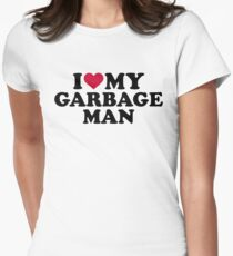 I love my garbage man Women's Fitted T-Shirt