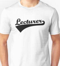 Lecturer Unisex T-Shirt