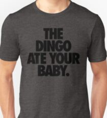 THE DINGO ATE YOUR BABY. T-Shirt