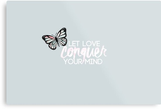 Let love conquer your mind by Danielly Cunha