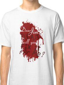 Dear Jim, Fix It For Me Classic T-Shirt